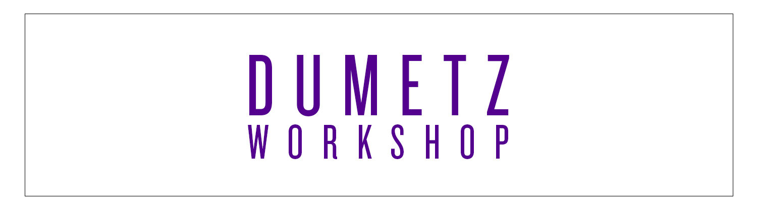 DUMETZ | workshop
